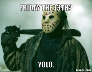 13th-yolo-meme-generator-friday-the-13th-yolo-97b516